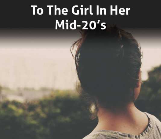 To The Girl in Her Mid-20's