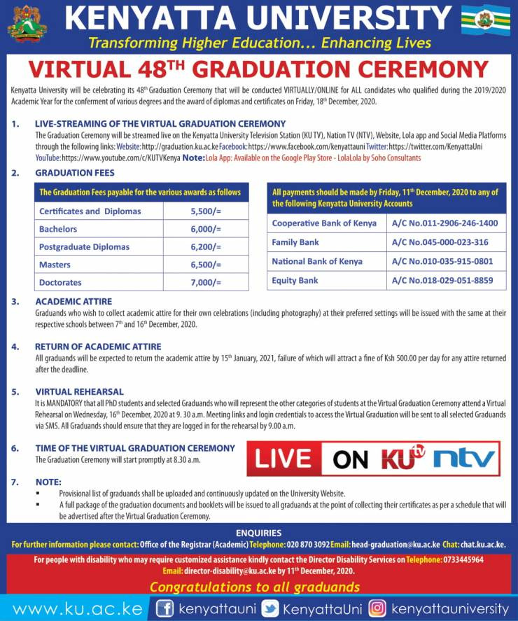 Kenyatta University 48th virtual graduation ceremony details were announced earlier today. Due to the Covid 19 situation in the world today, it was decided, for the sake of the KU graduating students that the graduation ceremony this year would be held online.  In the notice, the university notified the students of the fees required for the 2020 graduation participation. This includes fees that cover gown fees for those who would like to take photos of their graduation ceremonies. This especially applies to those who have value graduation as a big step in their lives.  Below is the KU 48th Virtual Graduation Ceremony Notice: